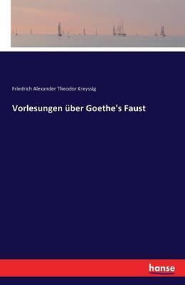 Vorlesungen über Goethe's Faust