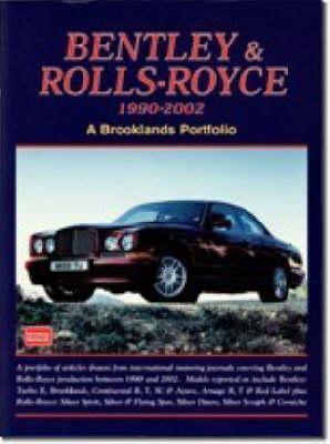 Bentley and Rolls Royce 1990-2002 (Brooklands Books Road Test Series)