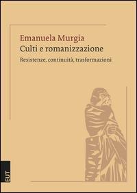 Culti e romanizzazione. Resistenze, continuità, trasformazioni