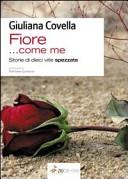 «Fiore... come me». Storie di dieci vite spezzate