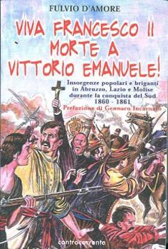 Viva Francesco II. Morte a Vittorio Emanuele!
