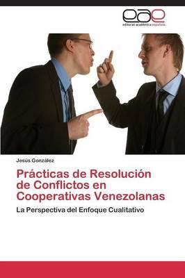 Prácticas de Resolución de Conflictos en Cooperativas Venezolanas