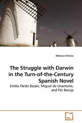 The Struggle With Darwin in the Turn-of-the-century Spanish Novel