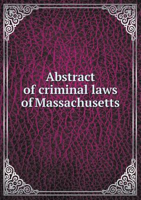 Abstract of Criminal Laws of Massachusetts