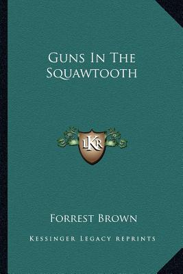 Guns in the Squawtooth