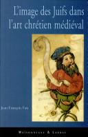 L'image des Juifs dans l'art chrétien médiéval