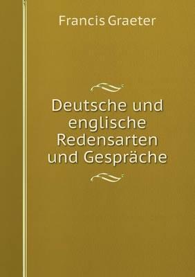 Deutsche Und Englische Redensarten Und Gesprache