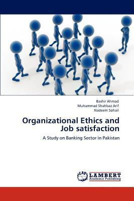 Organizational Ethics and Job satisfaction