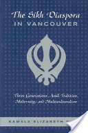 The Sikh Diaspora in Vancouver