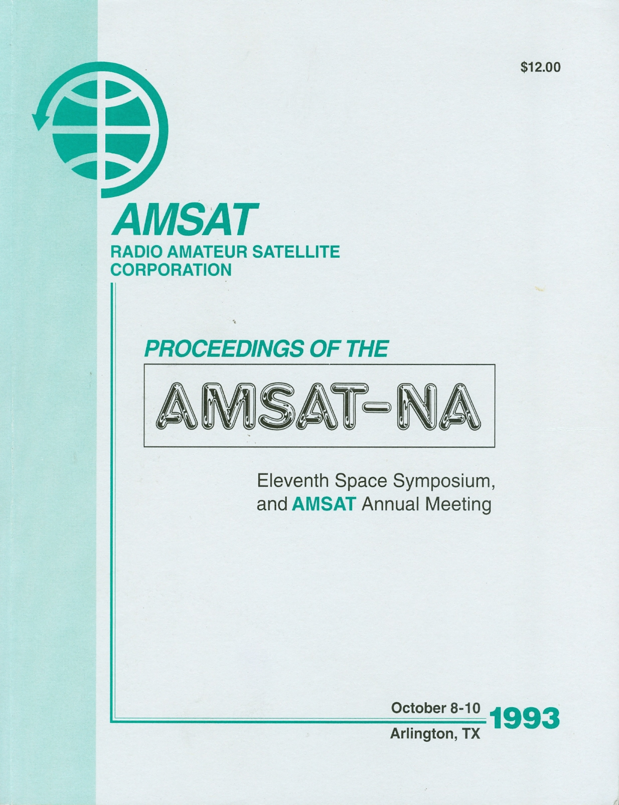 Proceedings of the AMSAT-NA Eleventh Space Symposium, and AMSAT Annual Meeting