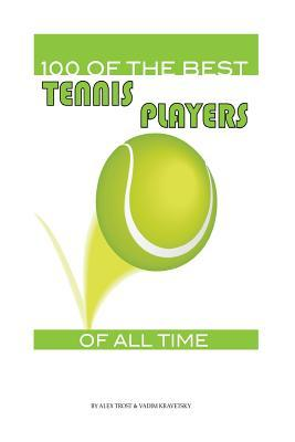 100 of the Best Tennis Players of All Time