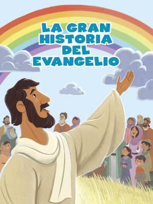 La Gran Historia del evangelio / The Big Story Gospel