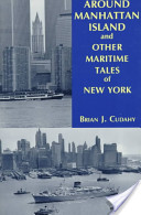 Around Manhattan Island and Other Maritime Tales of New York
