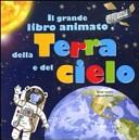 Il grande libro animato della Terra e del cielo