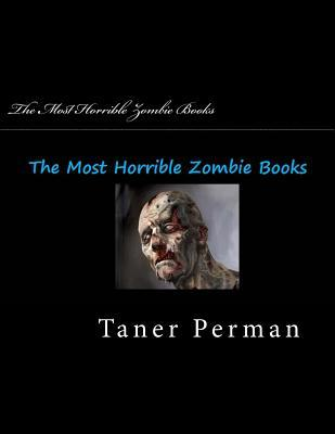 The Most Horrible Zombie Books