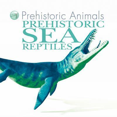 Prehistoric Sea Reptiles