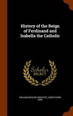 History of the Reign of Ferdinand and Isabella the Catholic