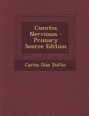 Cuentos Nerviosos - Primary Source Edition