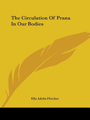 The Circulation of Prana in Our Bodies