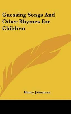 Guessing Songs and Other Rhymes for Children