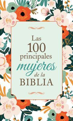 Las 100 principales mujeres de la Biblia / The Top 100 Women of the Bible