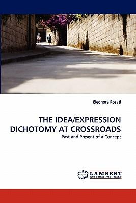 THE IDEA/EXPRESSION DICHOTOMY AT CROSSROADS