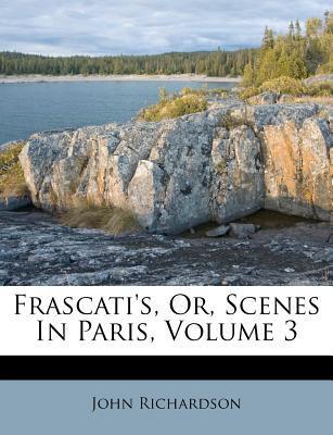 Frascati's, Or, Scen...