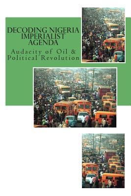 Decoding Nigeria Imperialist Agenda