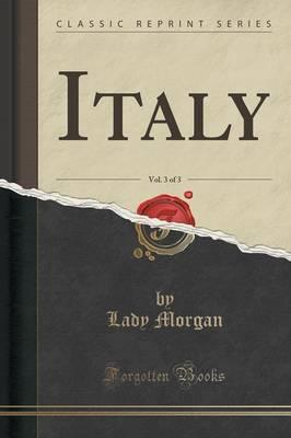 Italy, Vol. 3 of 3 (Classic Reprint)