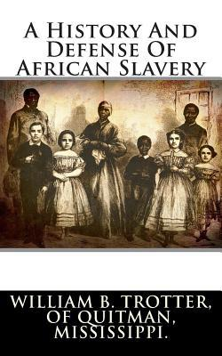 A History and Defense of African Slavery
