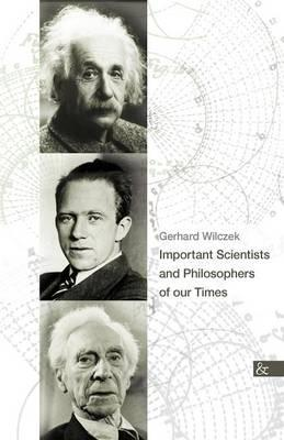 Important Scientists and Philosophers of our Times