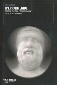 IperParmenide. L'ombra del filosofo tra scienza, cultura e comunicazione del nostro tempo