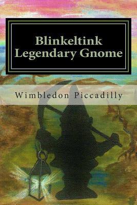Blinkeltink the Legendary Gnome