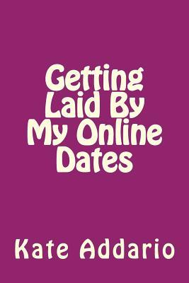 Getting Laid by My Online Dates