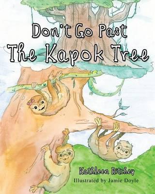 Don't Go Past the Kapok Tree