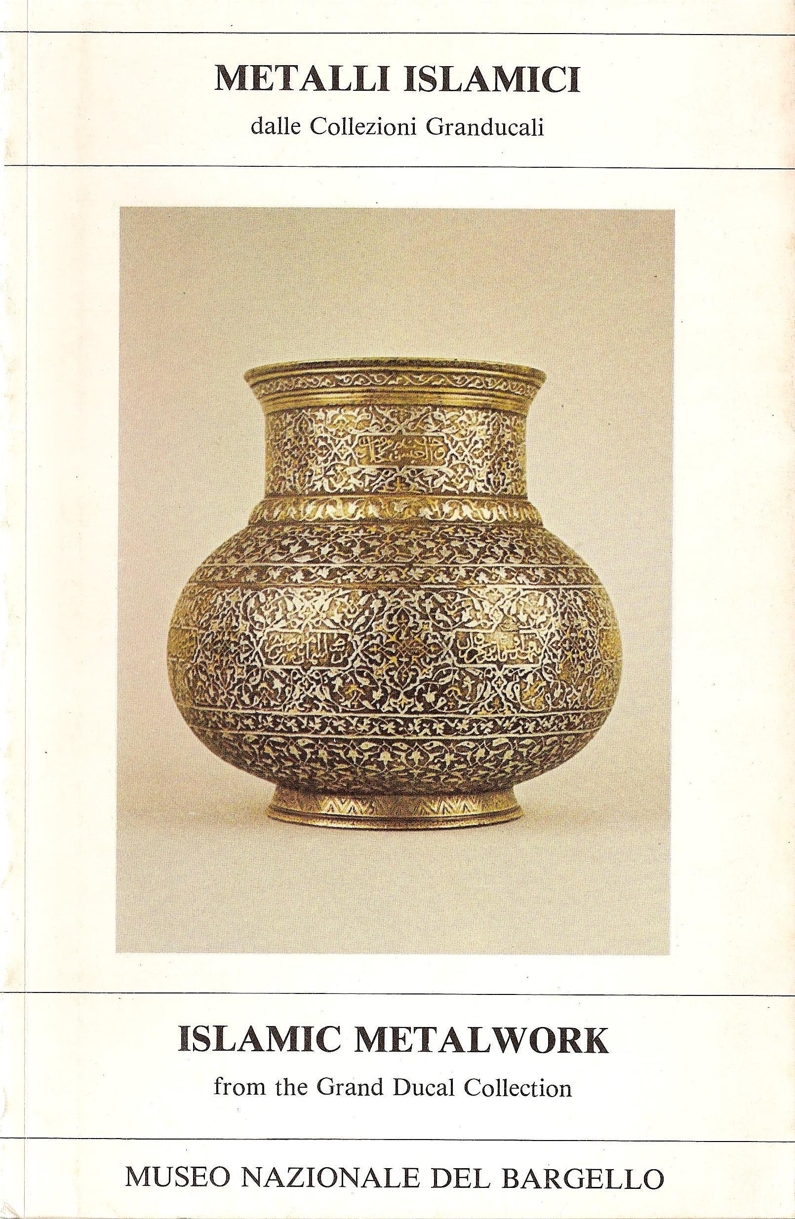 Metalli islamici dalle collezioni granducali-Islamic metalwork from the gran ducal collection