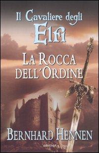 La rocca dell'ordine. Il cavaliere degli elfi. Vol. 1