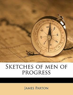 Sketches of Men of Progress