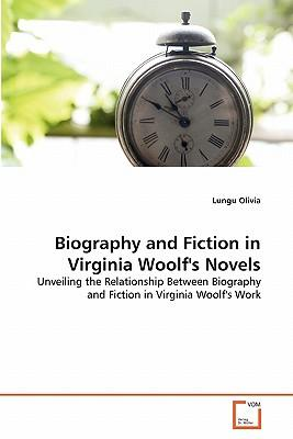 Biography and Fiction in Virginia Woolf's Novels