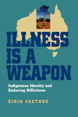 Illness Is a Weapon