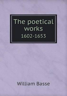 The Poetical Works 1602-1653