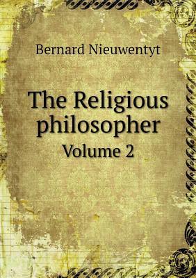 The Religious Philosopher Volume 2