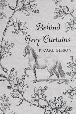 Behind Grey Curtains