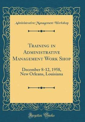Training in Administrative Management Work Shop