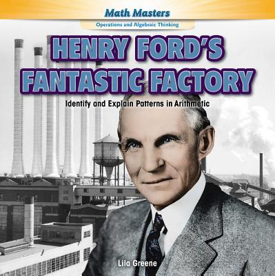 Henry Ford's Fantastic Factory