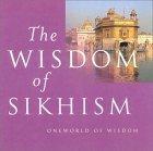 The Wisdom Of Sikhism