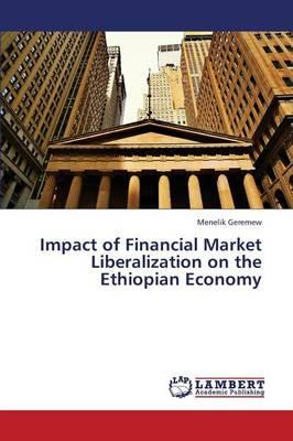 Impact of Financial Market Liberalization on  the Ethiopian Economy