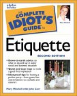 The Complete Idiot's Guide to Etiquette, Second Edition