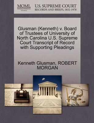 Glusman (Kenneth) V. Board of Trustees of University of North Carolina U.S. Supreme Court Transcript of Record with Supporting Pleadings