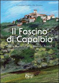 Il fascino di Capalbio. Dalla malaria alla piccola Atene